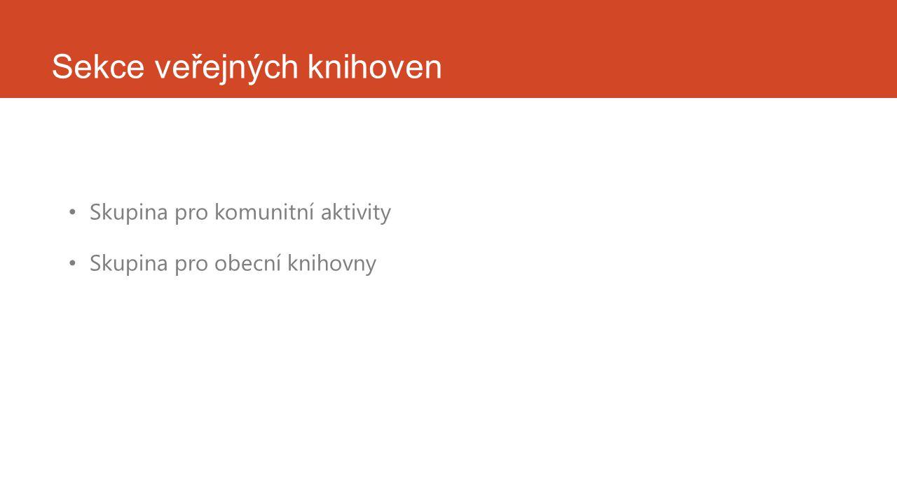 Jednání sekce únor 2013 – v Městské knihovně Sedlčany březen 2013- v Národní knihovně v Praze květen 2013 – v MZK Brno listopad 2013 – v Národní knihovně v Praze