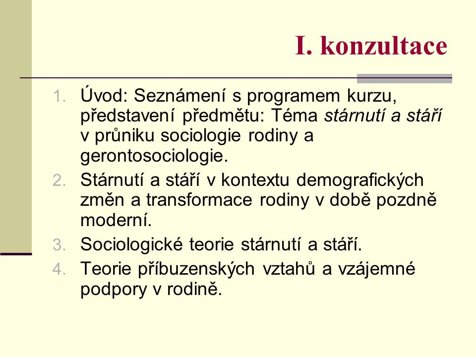 Povinná četba (ad 1 a 2) Rabušic, L.2002. Stárnutí populace jako pohroma nebo jako sociální výzva.