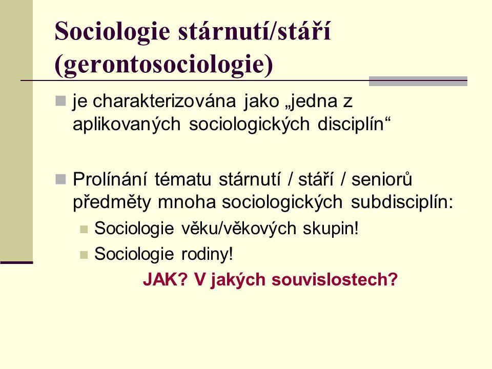 Definice gerontosociologie sociálními spole- čenského a kulturního kontextu tzv.
