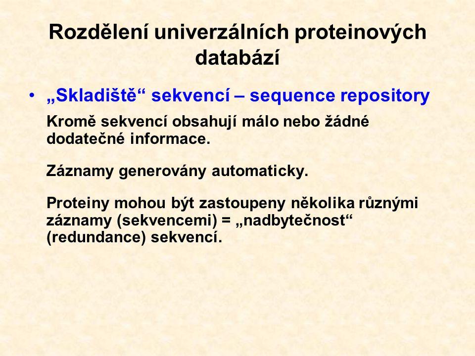 Rozdělení univerzálních proteinových databází Manuálně spravované – curated databases Záznamy obsahují dodatečné informace.