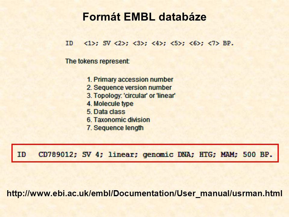 Formát EMBL databáze http://www.ebi.ac.uk/embl/Documentation/User_manual/usrman.html