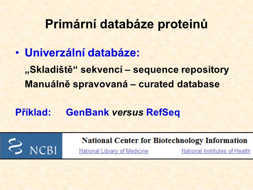 Primární databáze proteinů GenPept - GenBank Gene Products Data Bank RefSeq - Reference Sequence
