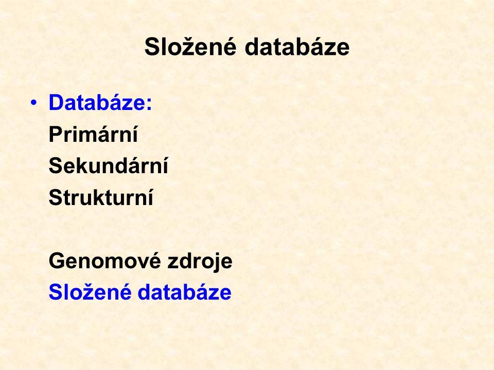 Složené (composite) databáze: Slučují data z několika primárních databází.