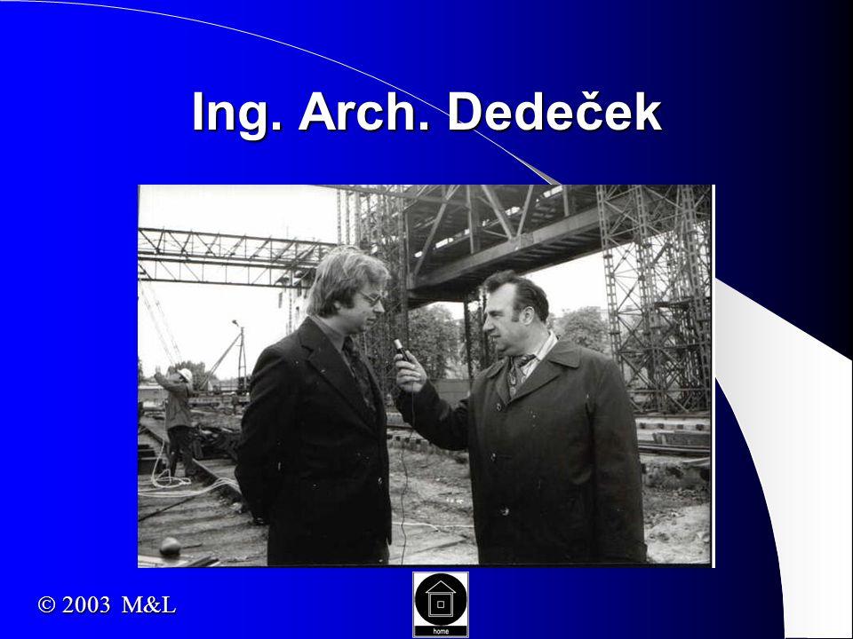 STAVOPROJEKT Bratislava (building company) Vítkovice Steel (national company) Vítkovice Steel (national company)  2003 M&L