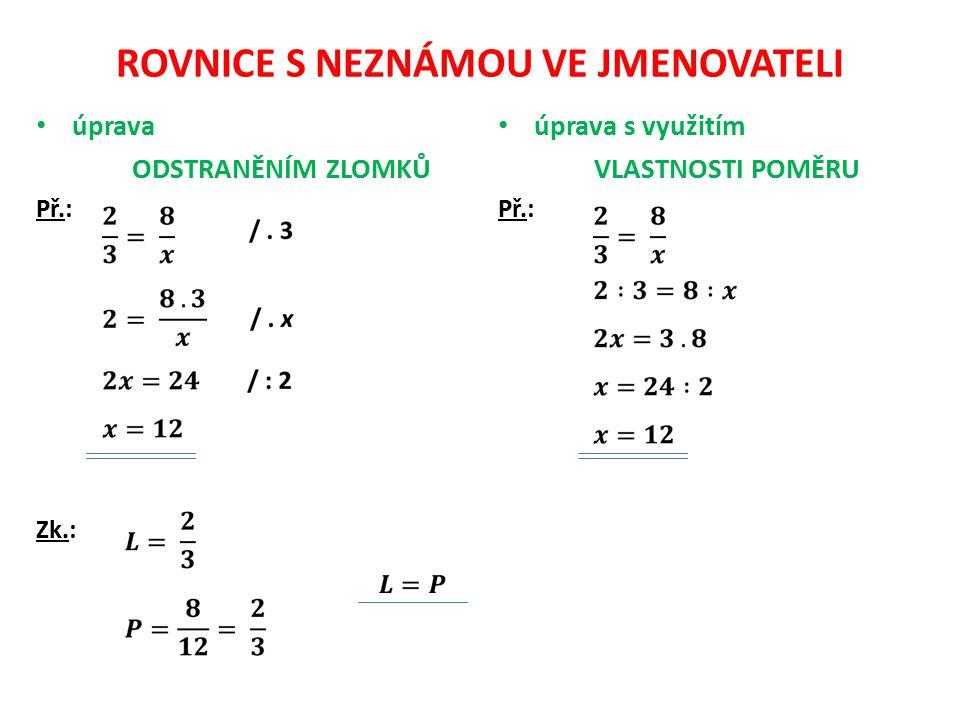 POSTUP při ŘEŠENÍ složitějších rovnic Př.: Zk.: