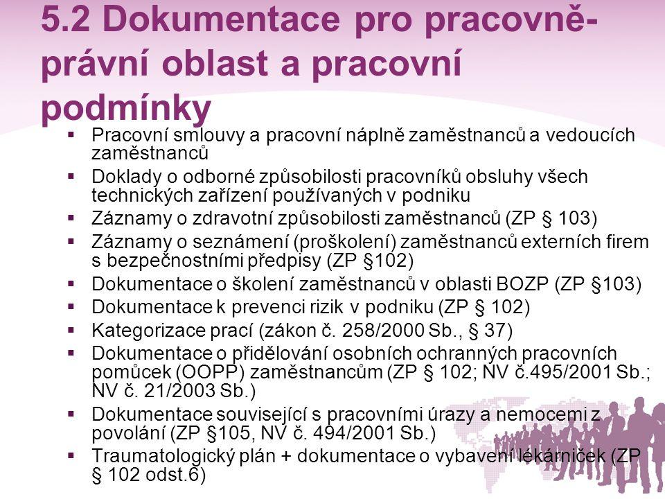 5.3 Provozní dokumentace  Průvodní dokumentace, provozní deníky, záznamy k používaným technických zařízením (např.