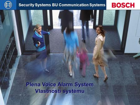 Security Systems BU Communication Systems Slide 1 Plena Voice Alarm System 25/06/2004 Plena Voice Alarm System Vlastnosti systému.