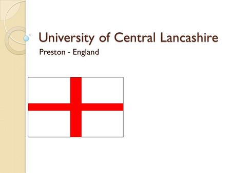 University of Central Lancashire Preston - England.