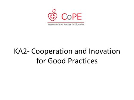 KA2- Cooperation and Inovation for Good Practices.