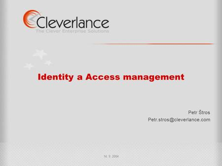 14. 9. 2004 Identity a Access management Petr Štros