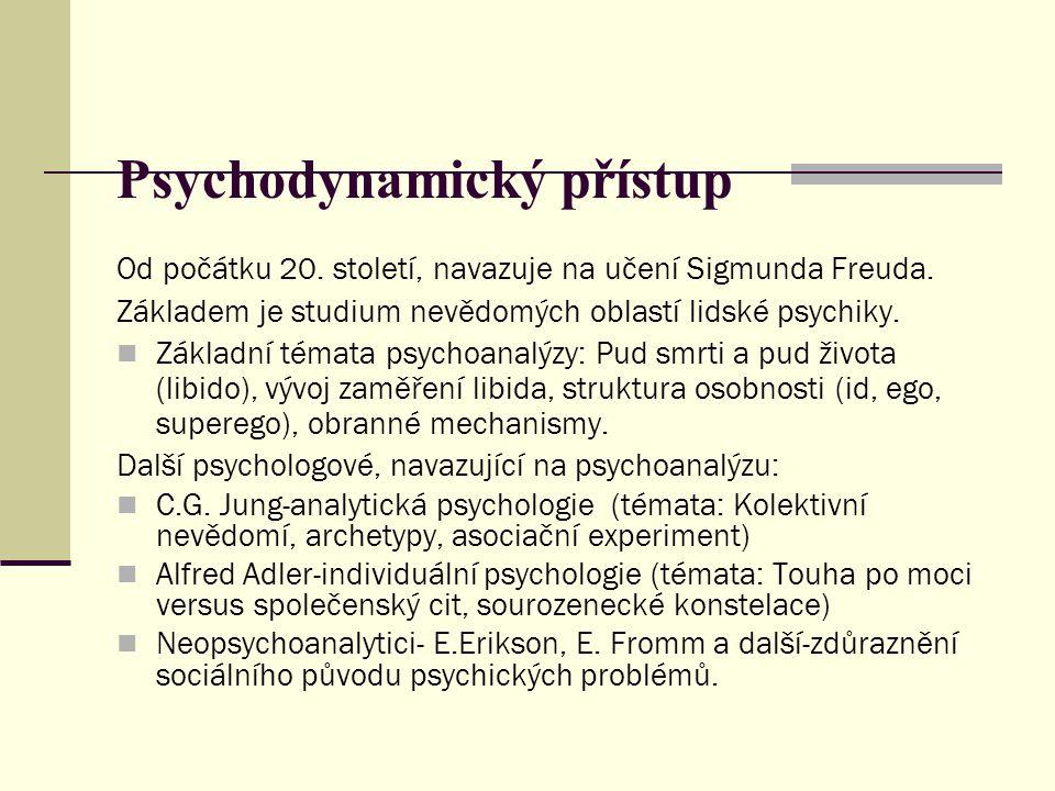 Humanistická psychologie- fenomenologický přístup Reakce na behaviorismus a psychoanalýzu.