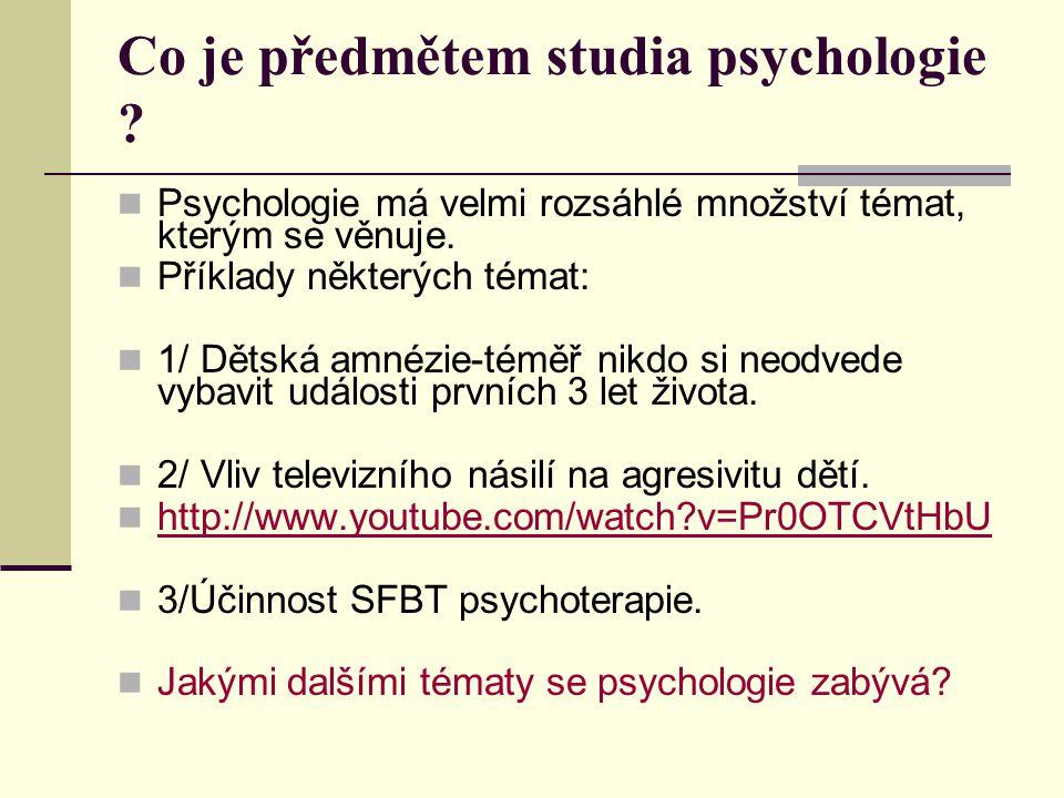 Cíle psychologie Obecné cíle, které si psychologové kladou: 1.