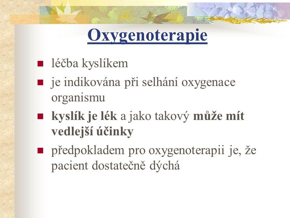 Zásady při podávání kyslíku podávání kyslíku indikuje lékař zvlhčený a ohřátý na 35-37 °C studený pouze při laryngitidě a v časné fázi po extubaci udržujeme stálou koncentraci kyslíku (bezpečná hranice u dětí do 40%, u dospělých do 60%) sledujeme fyziologické funkce, jeho celkový stav, prokrvení kůže a sliznic, příznaky dechové tísně dle ordinace lékaře - ABR