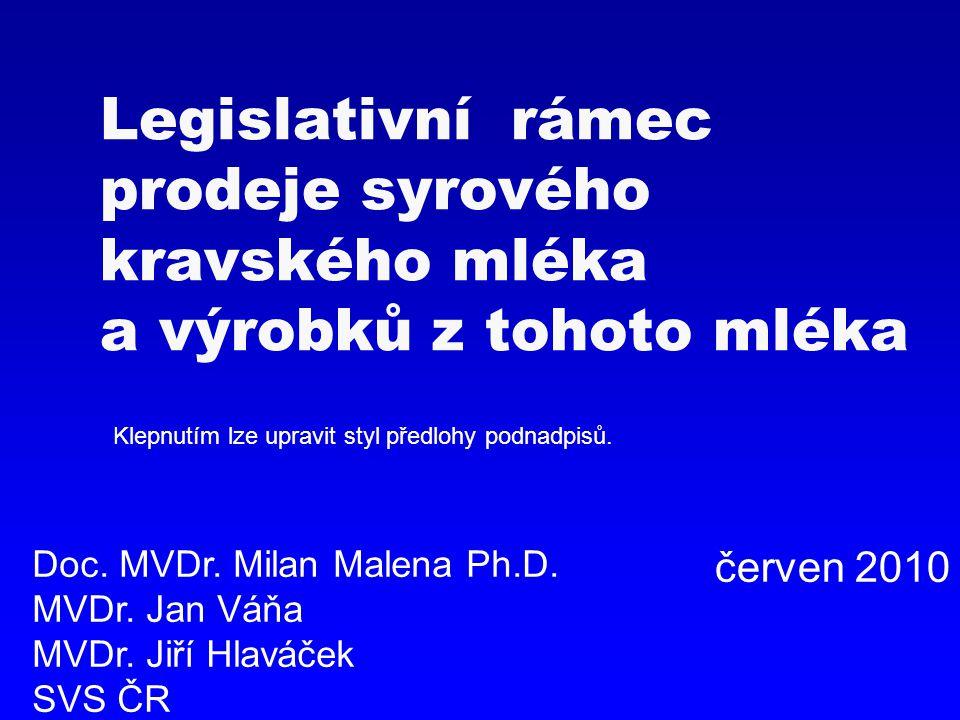 Přehled  Legislativa  Meziresortní dohody  Prodejní automaty  Rizika  Veterinární dozor, kontrolní akce