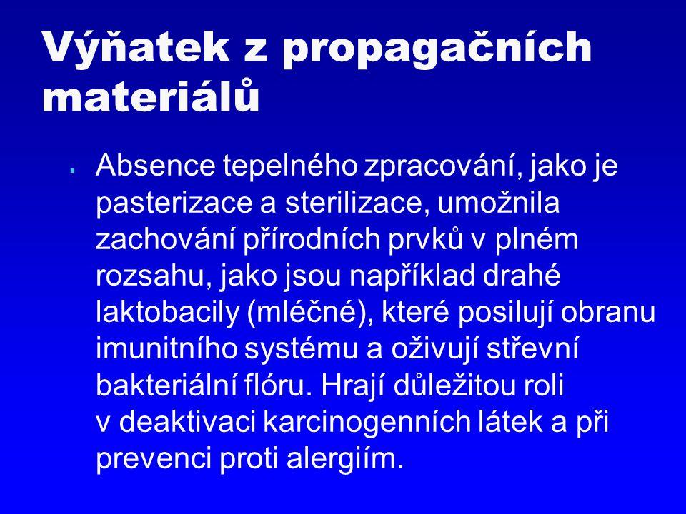 """Výňatek z propagačních materiálů  """"...přírodní mléko čistí organismus, proto je hygienické."""