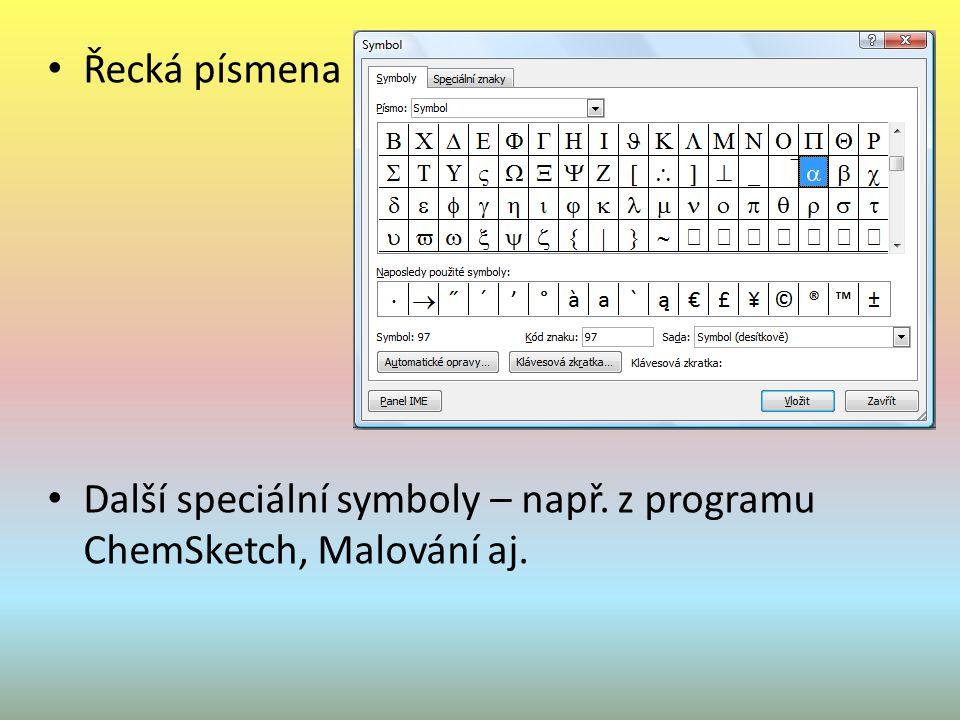 Předefinování kláves (záznam makra – karta Vývojář) Editor rovnic Přenos z programu ChemSketch