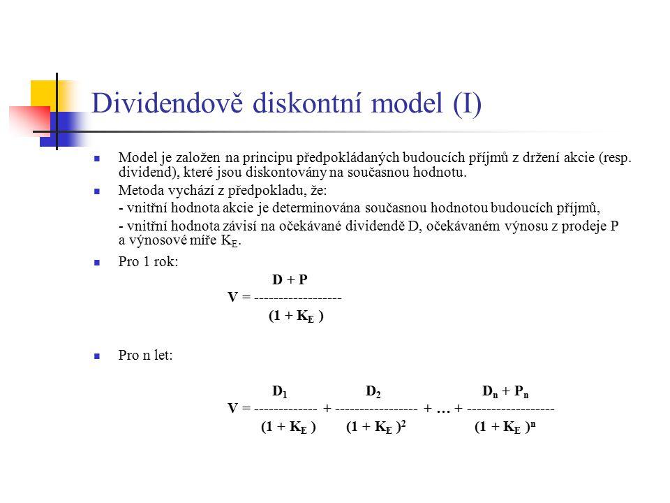 Dividendově diskontní model (II) V praxi však analytici spíše používají hodnotu očekávaného růstu dividend (g).