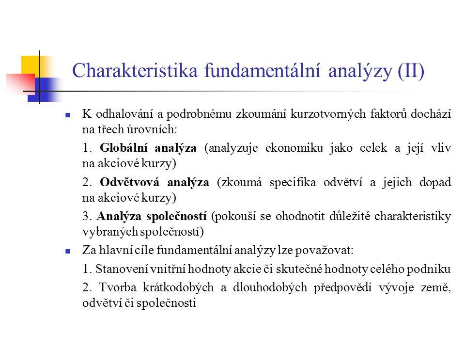 Globální analýza (I) Hlavním cílem globální analýzy je tvorba krátkodobé i dlouhodobé předpovědi nejdůležitějších makroekonomických ukazatelů a determinace jejich vlivu na odvětví a podnik.