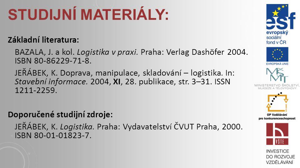 STUDIJNÍ MATERIÁLY: Základní literatura: BAZALA, J.