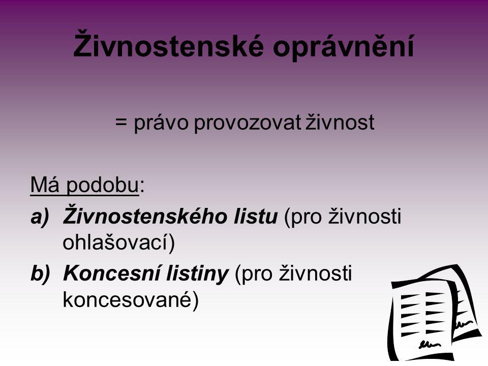 Kroky ke vzniku živnosti 1)Ohlášení živnosti/podání žádosti o koncesi 2)Zápis do Živnostenského rejstříku