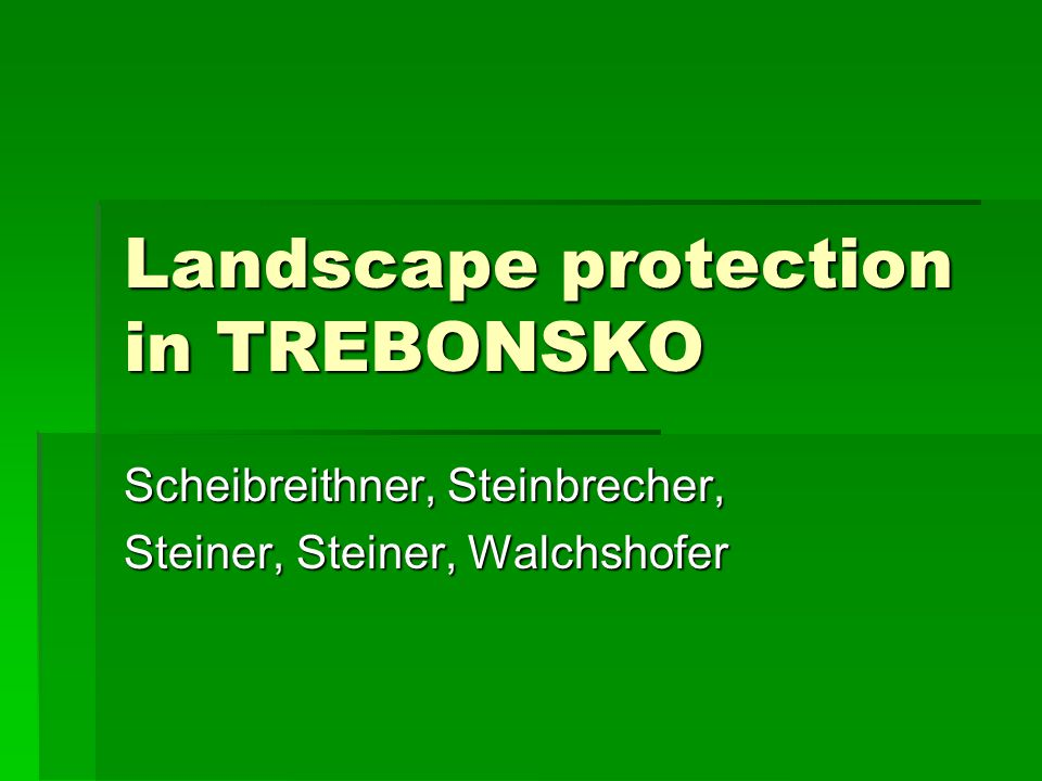 History  Until 12 th century → forests → forests  forests and fishponds modified  The Trebon Protected Landscape Area established 1979
