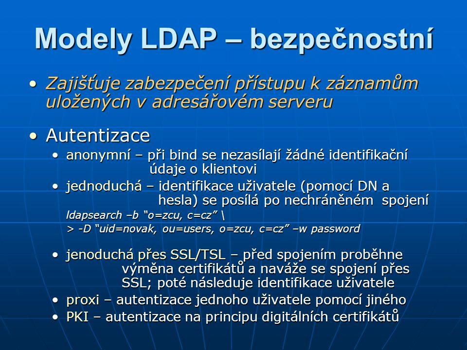 LDIF LDAP Data Interchange Format je standardní textový formát pro popisování LDAP záznamůLDAP Data Interchange Format je standardní textový formát pro popisování LDAP záznamů LDIF RFC 2849LDIF RFC 2849 kódování – RFC 2253kódování – RFC 2253 ASCIIASCII UTF-8 – při použití diakritikyUTF-8 – při použití diakritiky base64 - obrázky, certifikátybase64 - obrázky, certifikáty DSML - podobné XML, přenos pomocí HTTPDSML - podobné XML, přenos pomocí HTTP