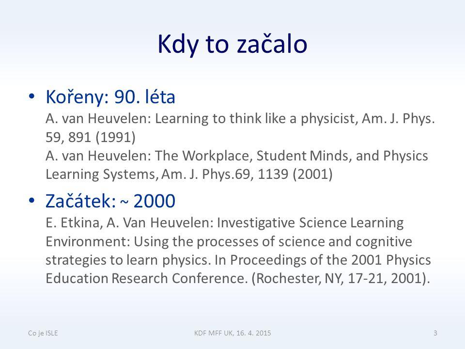 Kdo za tím stojí Alan van Heuvelen – Ph.D.1964, Colorado, začínal jako fyzik – Od 80.