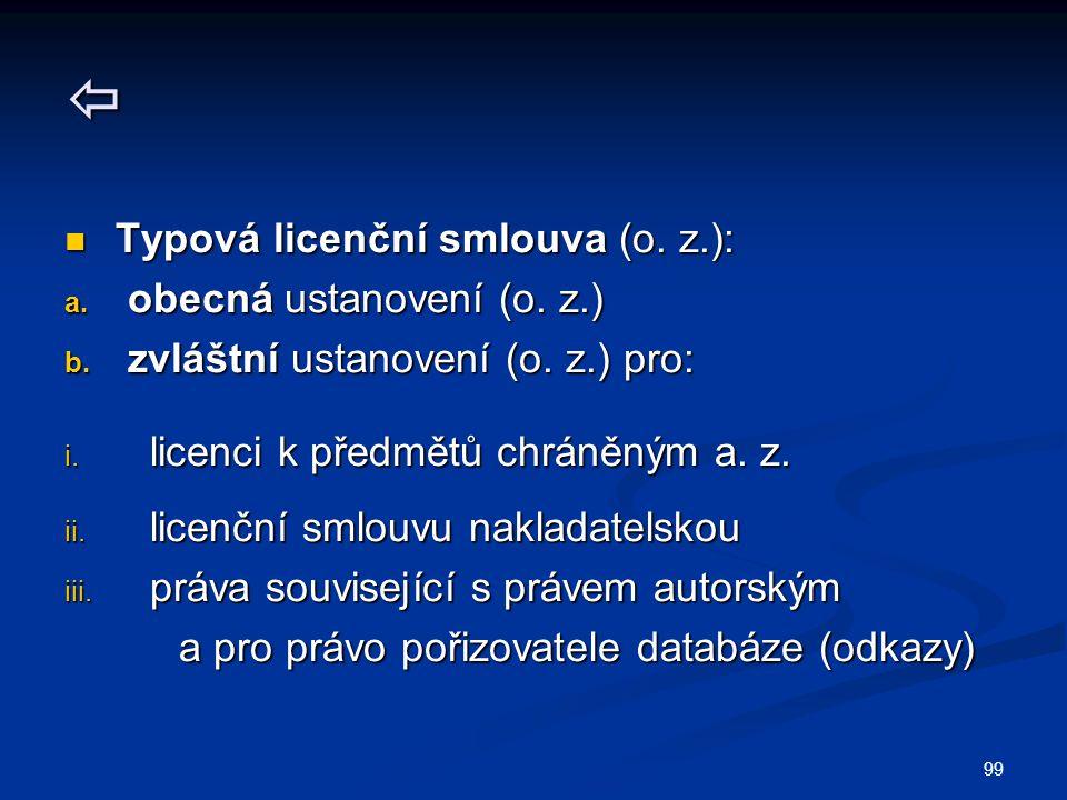  c.zvláštní ustanovení (mimo o. z.) pro: licenci, resp.