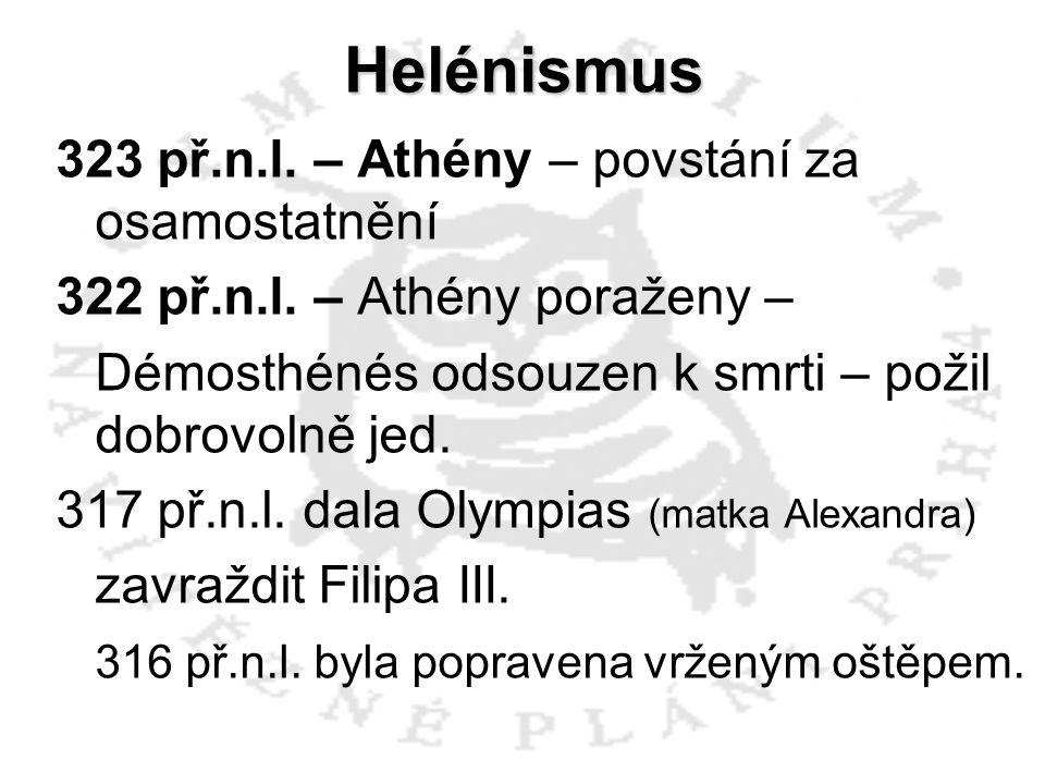 Helénismus Období v dějinách Řecka i celého středomoří a Blízkého východu mezi lety 323 př.n.l.