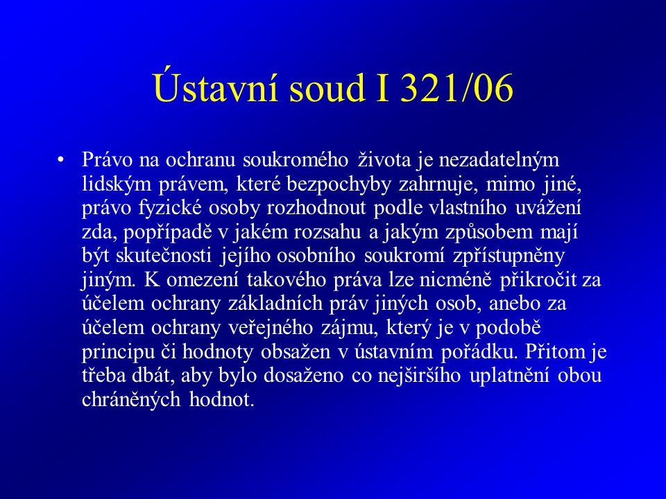 Ústavní soud I 321/06 Ve vztahu k mlčenlivosti založené § 55 odst.