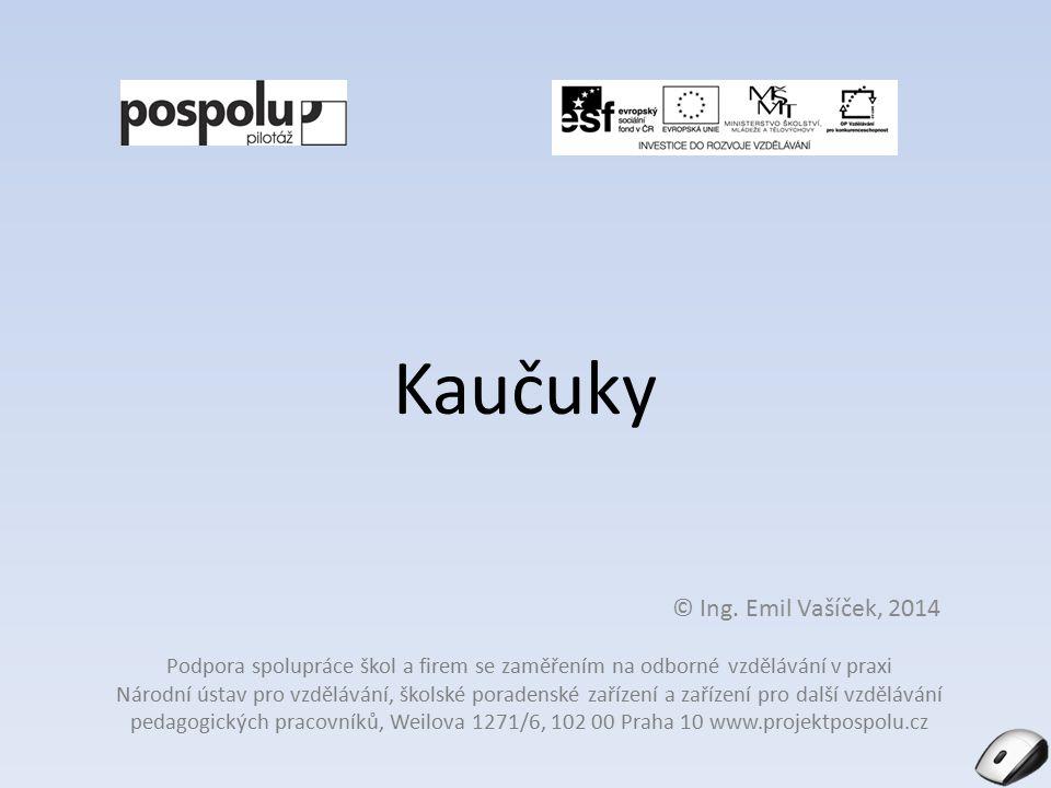 Charakteristika výukového materiálu Název materiáluKaučuky Autoři materiáluIng.