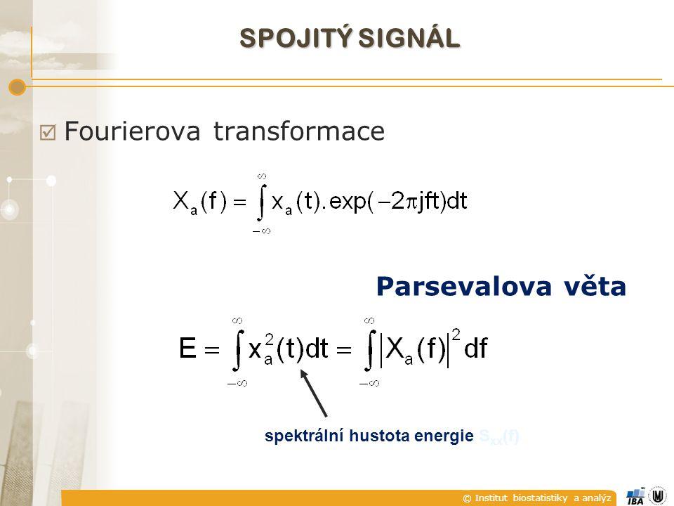 © Institut biostatistiky a analýz SPEKTRÁLNÍ HUSTOTA ENERGIE autokorelační funkce signálu x a (t) obě funkce tvoří Fourierovský pár