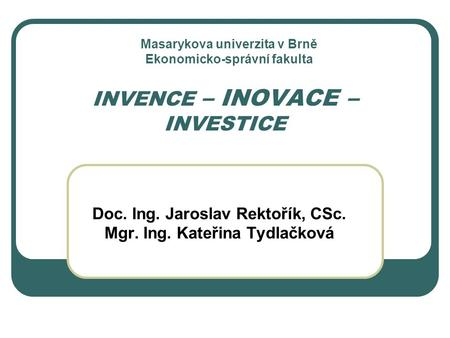 INVENCE – INOVACE – INVESTICE