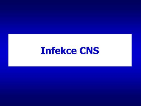 Infekce CNS.