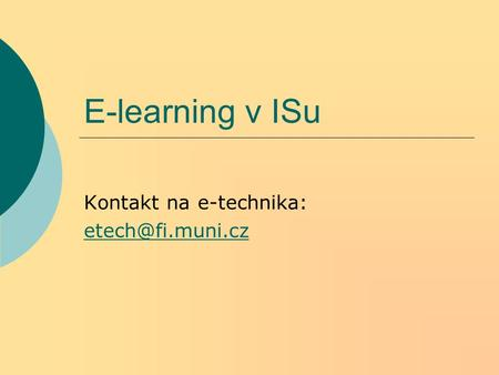 E-learning v ISu Kontakt na e-technika: