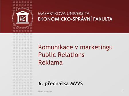 Komunikace v marketingu Public Relations Reklama