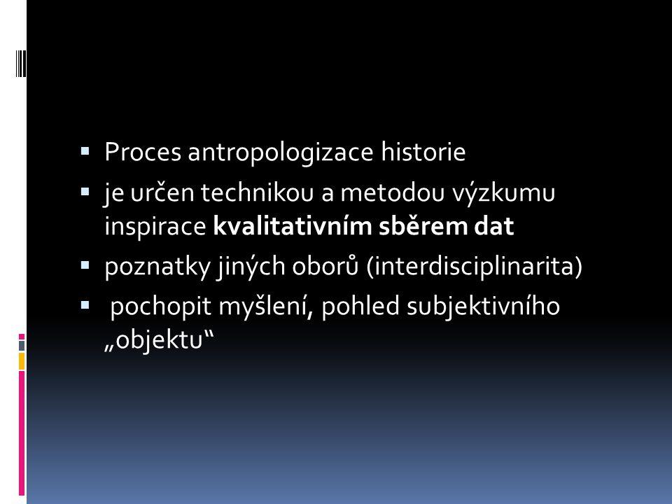 Biografická metoda  nový druh pramenů (fotoalba, modlitební knížky, autobiografie: egodokumenty  je způsob, jak zachytit historii v perspektivě aktéra.