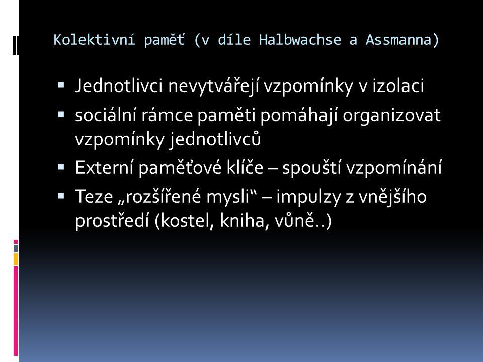 J.Assmann  1.komunikační paměť – založena na každodenní komunikaci  2.