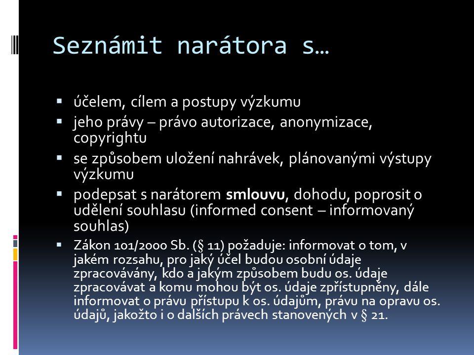 Literatura  Vaněk, Miroslav a kol.(2003): Orální historie.