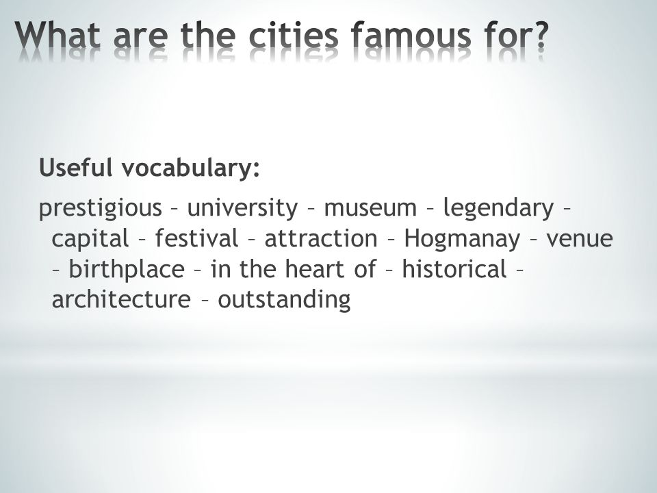 Useful vocabulary: inspiring – historically significant – mainly – as well as – cultural – including – prefer something to something else – generally – moreover – sightseeing – tour