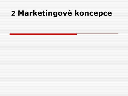 2 Marketingové koncepce
