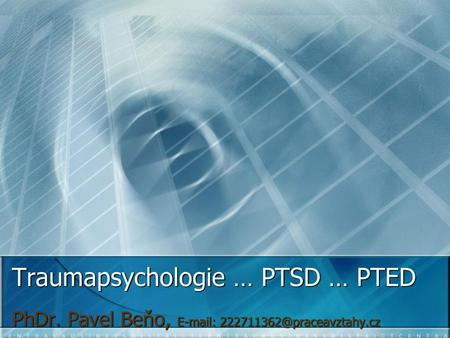 Traumapsychologie … PTSD … PTED