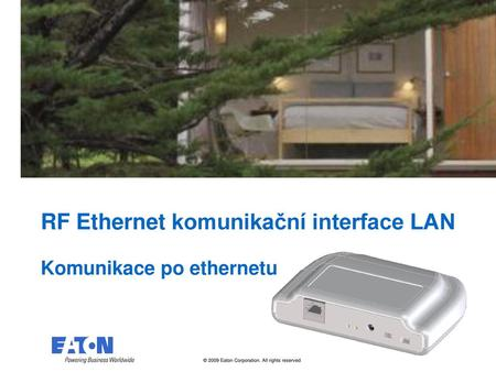 RF Ethernet komunikační interface LAN Komunikace po ethernetu