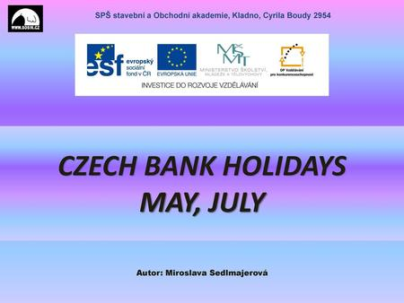 CZECH BANK HOLIDAYS MAY, JULY