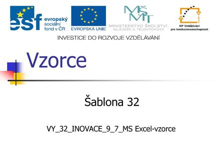 VY_32_INOVACE_9_7_MS Excel-vzorce