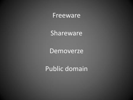 Freeware Shareware Demoverze Public domain