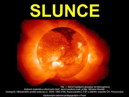 SLUNCE Obr. 1: NASA Goddard Laboratory for Atmospheres