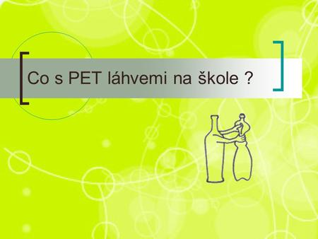 Co s PET láhvemi na škole ?