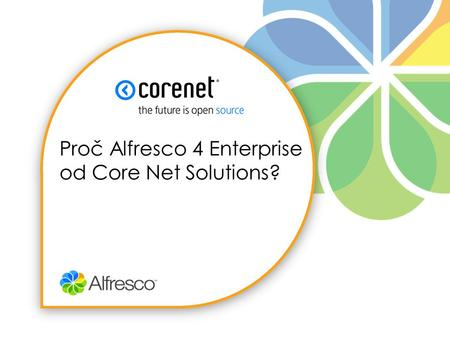 Proč Alfresco 4 Enterprise od Core Net Solutions?.