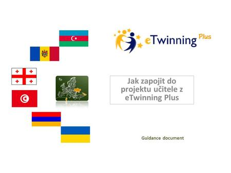 Jak zapojit do projektu učitele z eTwinning Plus Guidance document.